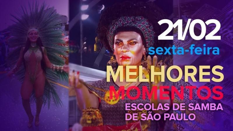 Melhores Momentos do Primeiro Dia de Desfiles das Escolas de Samba de São Paulo - 21/02/2020